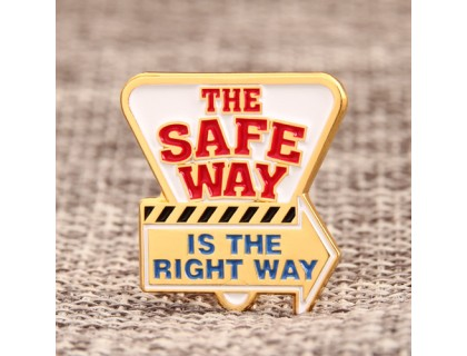 The Safe Way is the Right Way Pins